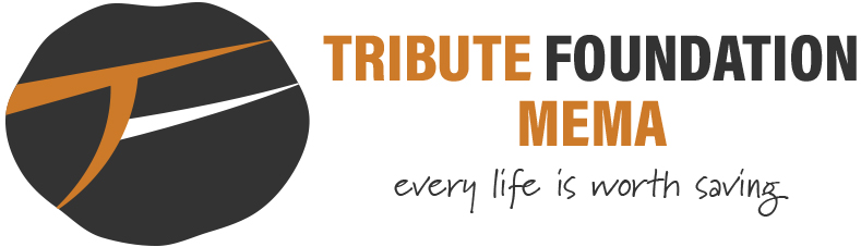 Tribute Foundation MEMA - every life is worth saving